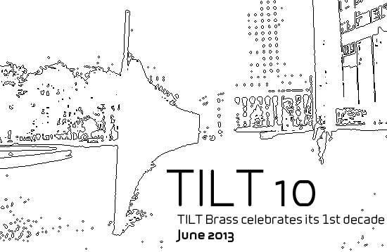 TILT 10: TILT Brass Celebrates Its 1st Decade