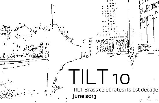 TILT 10: TILT Brass Celebrates Its 1st Decade