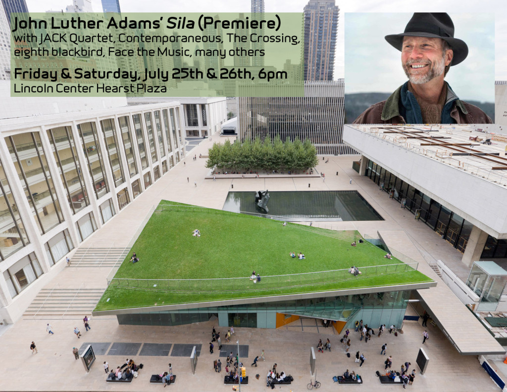 "Premiere of John Luther Adams' ""Sila"" at Lincoln Center Out of Doors, July 25 & 26 - TILT Brass joins JACK Quartet, Contemporaneous, The Crossing, eighth blackbird, many others"