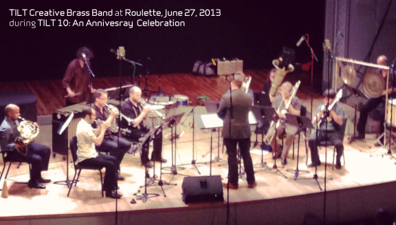 TILT Creative Brass Band at Roulette, June 27, 2013