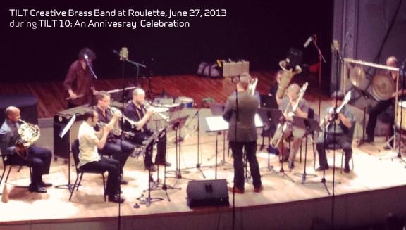 TILT Creative Brass Band at Roulette, June 27, 2013